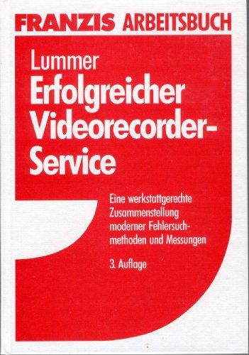 9783772383236: Erfolgreicher Videorecorder-Service. Eine werkstattgerechte Zusammenstellung moderner Fehlersuchmethoden und Messungen