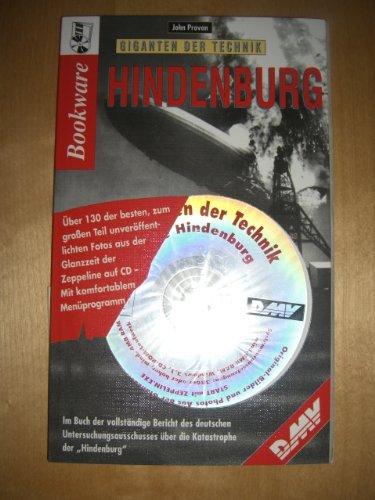 9783772384011: Giganten der Technik: Hindenburg - die Glanzzeit der Zeppeline. Über 130 der besten, zum Teil unveröffentlichten Bilder aus der Glanzzeit der Zeppeline
