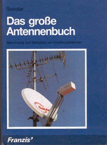 9783772387616: Das grosse Antennenbuch. Berechnung und Selbstbau von Empfangsantennen
