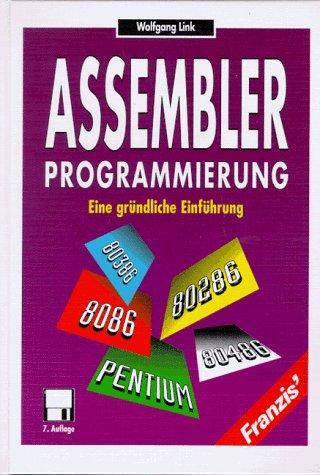 9783772388378: Assembler- Programmierung. Eine gründliche Einführung. 8086, 80286 bis 80486 und Pentium
