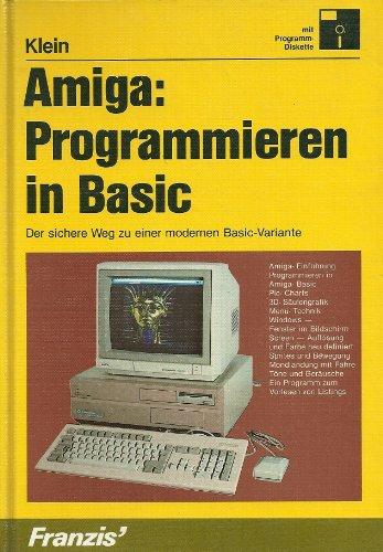 9783772389719: Amiga: Programmieren in Basic. Der sichere Weg zu einer modernen Basic-Variante
