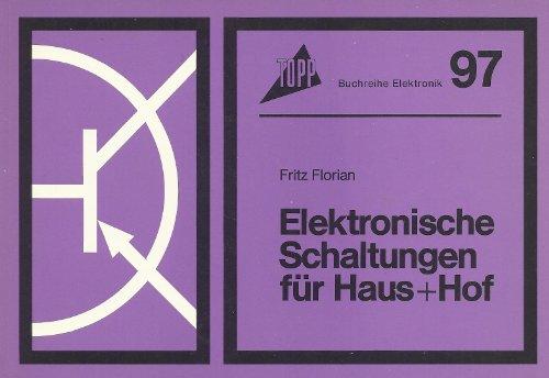 9783772401848: Elektronische Schaltungen für Haus und Hof