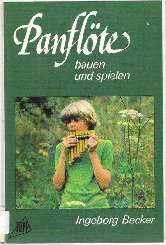 9783772404719: Panflöte bauen und spielen.
