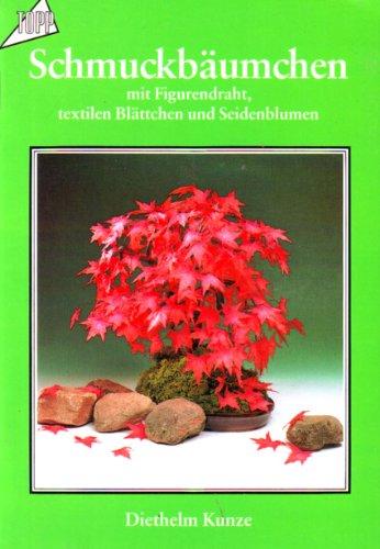 9783772414206: Bäumchen wie Bonsai. Mit Figurendraht, textilen Blättern und Seidenblumen