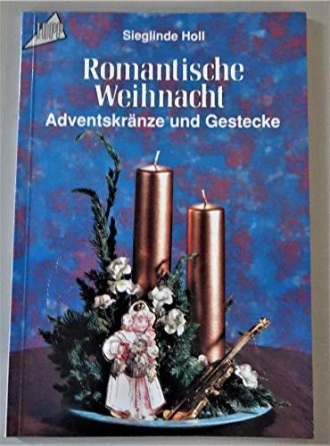 9783772415708: Romantische Weihnacht. Adventskränze - Gestecke