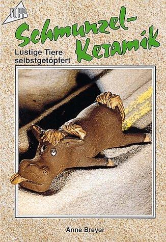9783772417177: Schmunzel- Keramik. Lustige Tiere selbstgetöpfert.