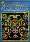 9783772418914: Seidenmalerei im Oxfordstil. Tücher und andere Anwendungsbeispiele