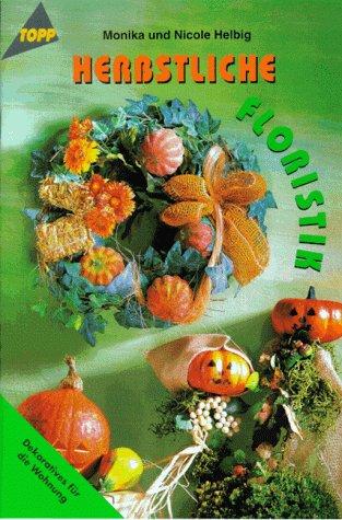 9783772422294: Herbstliche Floristik. Dekoratives für die Wohnung.