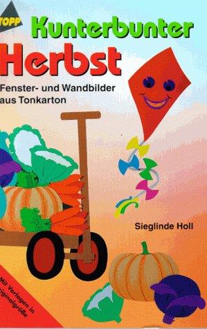 9783772422317: Kunterbunter Herbst. Fenster- und Wandbilder aus Tonkarton.