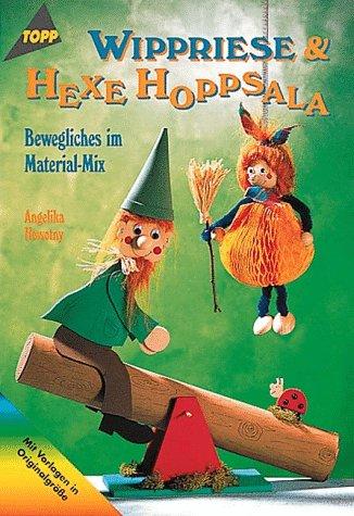 9783772422850: Wippriese und Hexe Hoppsala. Bewegliches im Materialmix