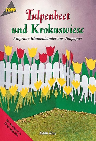 Tulpenbeet und Krokuswiese. Filigrane Blumenbänder aus Tonpapier.: Edith Kluz