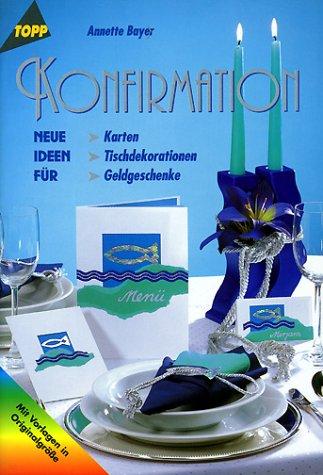9783772424458: Konfirmation. Neue Ideen für Karten, Tischdekorationen, Geldgeschenke.