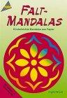 Faltmandalas. Kinderleichte Mandalas aus Papier.: Ingrid Wurst