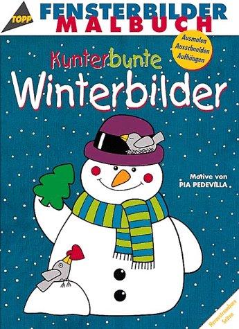Fensterbilder- Malbuch Kunterbunte Winterbilder. Ausmalen, Ausschneiden, Aufhängen.: Pia Pedevilla