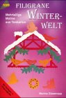 Filigrane Winterwelt. Mehrteilige Motive aus Tonkarton.: Marina Glasenapp