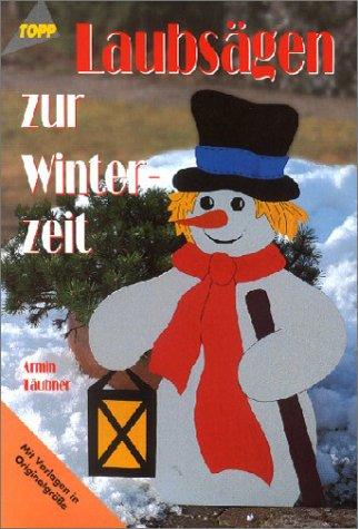 Laubsägen zur Winterzeit: Täubner, Armin