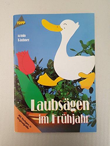 Laubsägen im Frühjahr.: Täubner, Armin