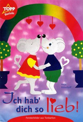9783772429095: Ich hab' dich so lieb! Fensterbilder aus Tonkarton.