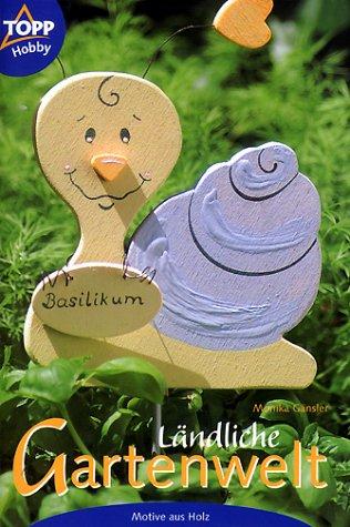 9783772430794: Ländliche Gartenwelt: Motive aus Holz