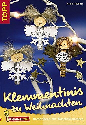 9783772432996: Klemmentinis zu Weihnachten: Bastelideen mit Wäscheklammern