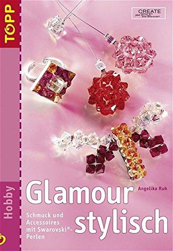 9783772433726: Glamour stylisch: Schmuck und Accessoires mit Swarovski-Perlen