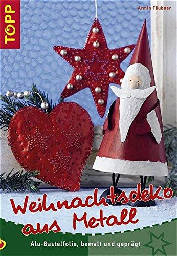 9783772434235: Weihnachtsdeko aus Metall. Alu-Bastelfolie, bemalt und gepr�gt