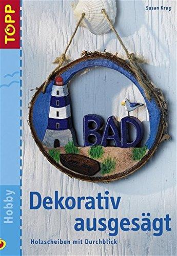 9783772434303: Dekorativ ausgesägt: Holzscheiben mit Durchblick