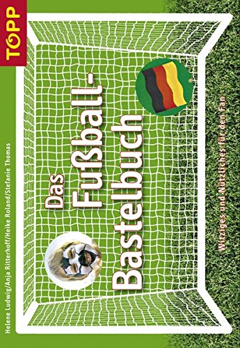 9783772434846: Das Fußball-Bastelbuch
