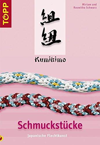 9783772434853: Kumihimo - Schmuckst�cke: Flechtkunst aus Japan