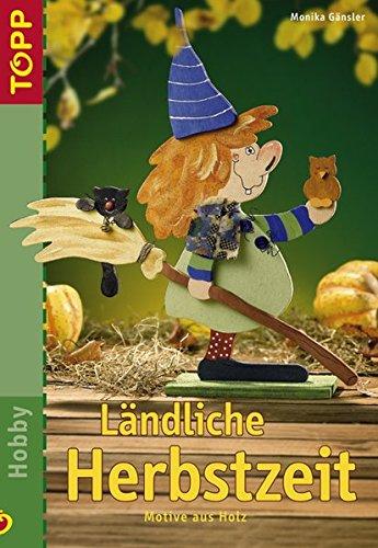 9783772434976: Ländliche Herbstzeit: Motive aus Holz. Ländliche Holzfiguren für eine witzige und bunte Herbstzeit