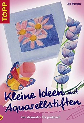 9783772435195: Kleine Ideen mit Aquarellstiften: Von dekorativ bis praktisch