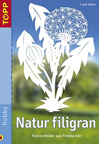 9783772435799: Natur filigran: Fensterbilder aus Fotokarton