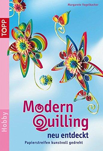9783772436369: Modern Quilling neu entdeckt