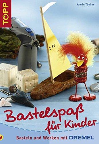 9783772436659: Bastelspaß für Kinder: Basteln und Werken mit Dremel