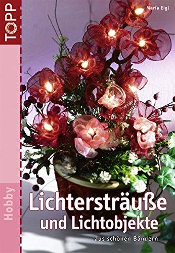 9783772437427: Lichtersträuße und Lichtobjekte: aus schönen Bändern