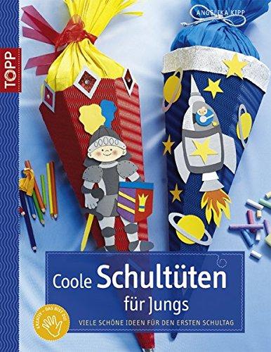 9783772437502: Coole Schultüten für Jungs: Viele schöne Ideen für den ersten Schultag