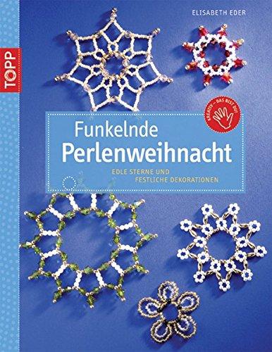 9783772437885: Funkelnde Perlenweihnacht Edle Sterne und festliche Dekorationen. ToppKreativ - das bist du!