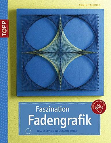 9783772438110: Faszination Fadengrafik: Nagelspannbilder auf Holz