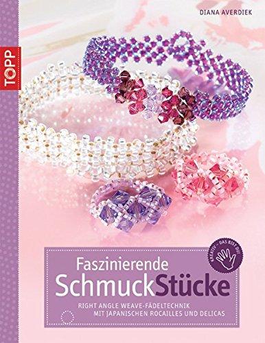 9783772438257: Faszinierende SchmuckStücke: Right Angle Weave Fädeltechnik mit japanischen Rocailles und Delicas