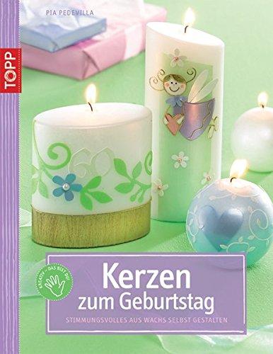 9783772438288: Kerzen zum Geburtstag: Stimmungsvolles aus Wachs selbst gestalten
