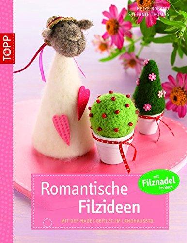 9783772438929: Romantische Filzideen: Mit der Nadel gefilzte Motive im Landhausstil