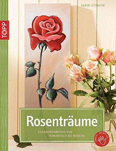 9783772438967: Rosenträume - Keilrahmenmotive von romantisch bis modern