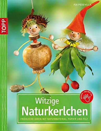 9783772439803: Witzige Naturkerlchen: Fröhliche Ideen mit Naturmaterial, Papier und Filz