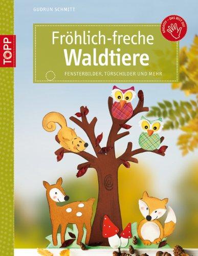 9783772440533: Fröhlich-freche Waldtiere: aus Tonkarton und Naturmaterialien
