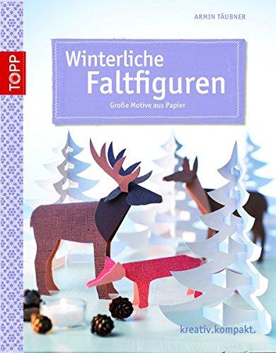 Winterliche Faltfiguren: Frech Verlag GmbH