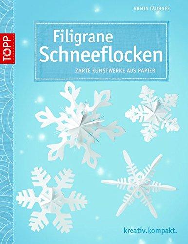9783772440649: Filigrane Schneeflocken: Zarte Kunstwerke aus Papier