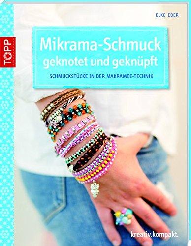 9783772440939: Mikrama-Schmuck geknotet: Schmuckstücke in der Makramee-Technik