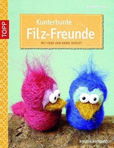 9783772440953: Kunterbunte Filz-Freunde: mit Liebe und Nadel gefilzt