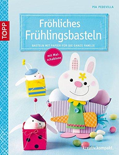 9783772441370: Fr�hliches Fr�hlingsbasteln: Basteln mit Papier f�r die ganze Familie