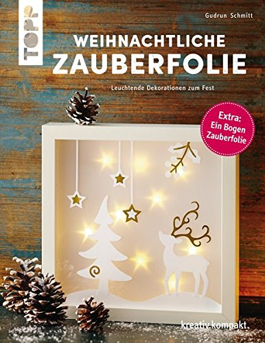 9783772441868: Weihnachtliche Zauberfolie (kreativ.kompakt.): Leuchtende Dekorationen zum Fest
